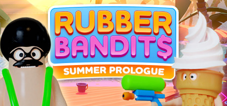 Rubber Bandits Summer Prologue Game PC Free Download